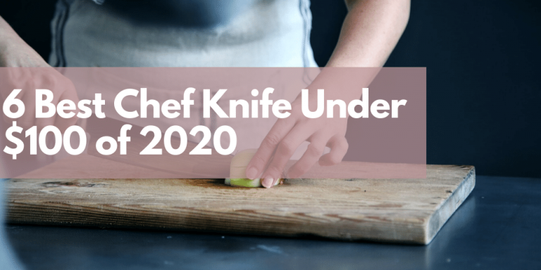 6 Best Chef Knife Under $100 of 2020