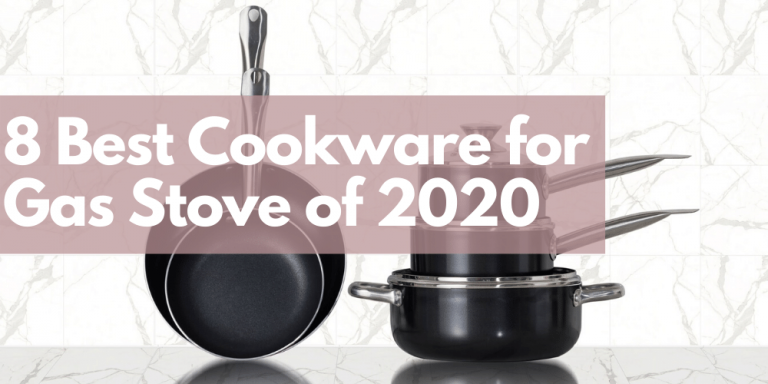 8 Best Cookware for Gas Stove of 2020
