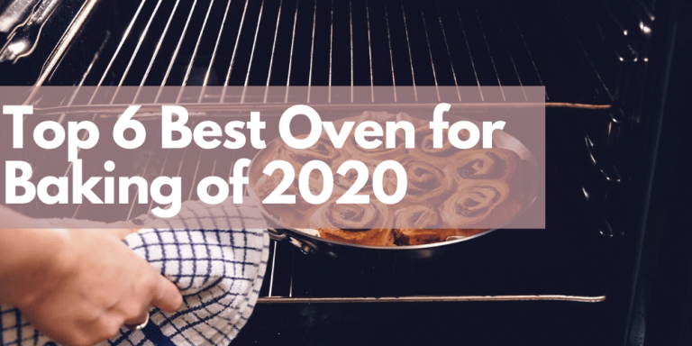 Top 6 Best Oven for Baking of 2020