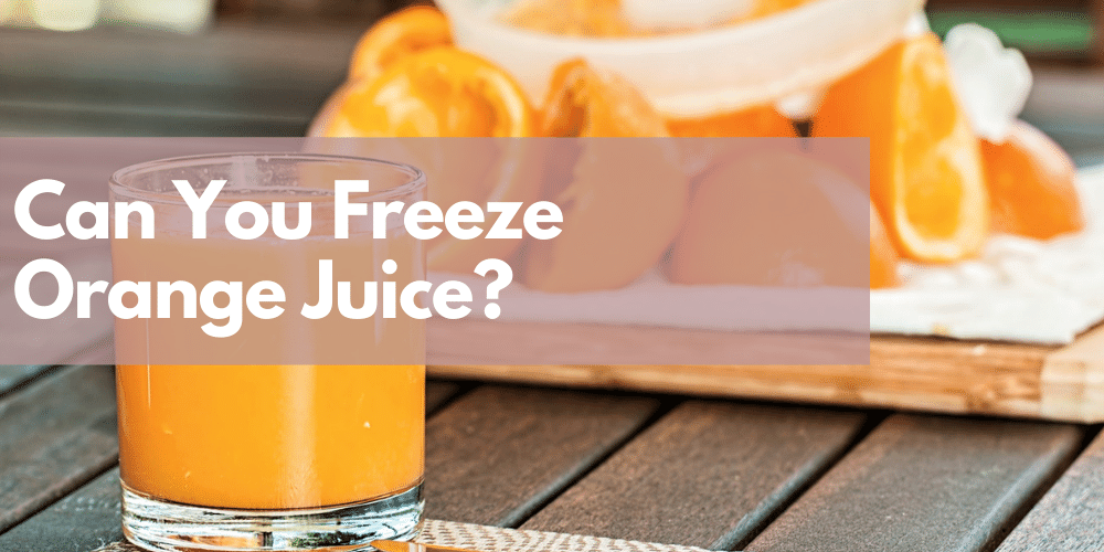 Can You Freeze Orange Juice