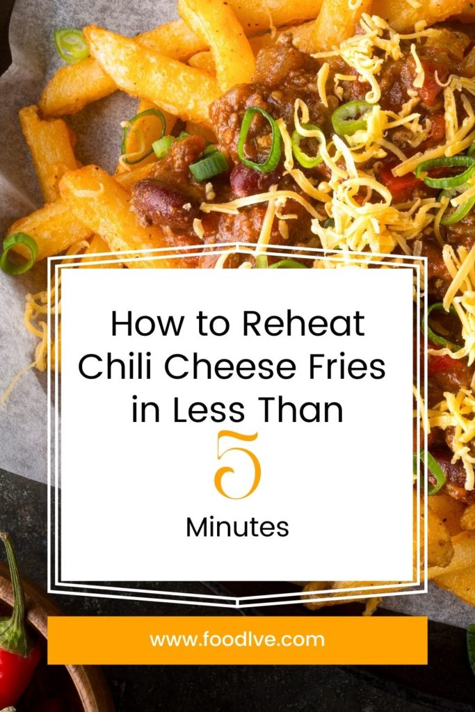 How to Reheat Chili Cheese Fries in Less Than 5 Minutes - Pinterest