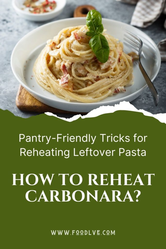 Pantry-Friendly Tricks for Reheating Leftover Pasta How to Reheat Carbonara - Pinterest
